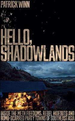 Hello, Shadowlands - Patrick Winn book