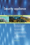 Security Appliance Complete Self-Assessment Guide