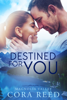 Destined for You - Cora Reed