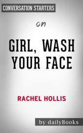 Girl, Wash Your Face: Stop Believing the Lies About Who You Are so You Can Become Who You Were Meant to Be by Rachel Hollis: Conversation Starters book