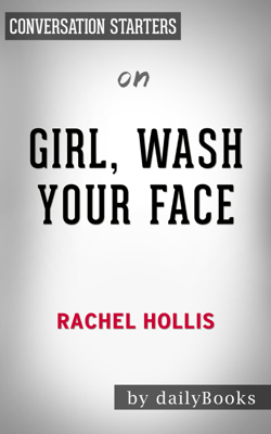 Girl, Wash Your Face: Stop Believing the Lies About Who You Are so You Can Become Who You Were Meant to Be by Rachel Hollis: Conversation Starters - Daily Books book
