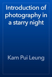 INTRODUCTION OF PHOTOGRAPHY IN A STARRY NIGHT