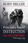 Principles-Based Instruction For Self-Defense And Maybe Life