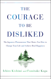 The Courage to Be Disliked book