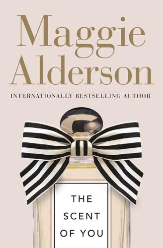 Maggie Alderson - The Scent of You