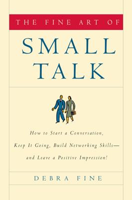 The Fine Art of Small Talk - Debra Fine book
