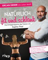 Ercan Demir & Julien Wolff - Natürlich fit und schlank – Das Erfolgsprogramm des Trainers von Sophia Thiel artwork