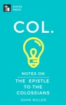 Notes On The Epistle To The Colossians