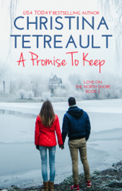 A Promise To Keep - Christina Tetreault book summary
