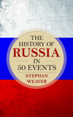 The History of Russia in 50 Events