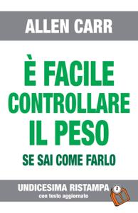 È FACILE CONTROLLARE IL PESO- Edizione n° 11 Libro Cover
