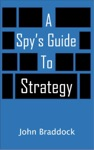 A Spys Guide To Strategy