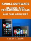 Kindle Software De Root App Ferramenta E Dicas - Guia Para Kindle Fire