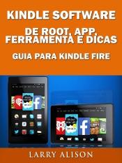 Download Kindle Software de Root, App, Ferramenta e Dicas - Guia para Kindle Fire