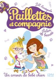 Paillettes et compagnie - tome 2 : Un amour de bébé chien PDF Download