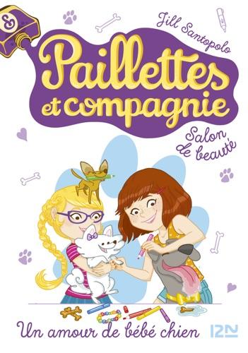 Jill Santopolo - Paillettes et compagnie - tome 2 : Un amour de bébé chien