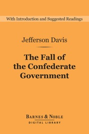 THE FALL OF THE CONFEDERATE GOVERNMENT (BARNES & NOBLE DIGITAL LIBRARY)
