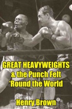 Great Heavyweights: The Punch Felt 'Round the World
