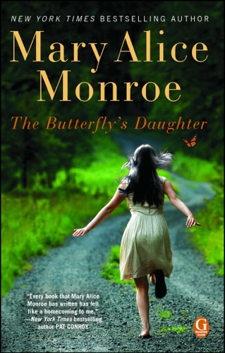 Mary Alice Monroe - The Butterfly's Daughter