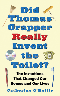 Did Thomas Crapper Really Invent the Toilet? - Catherine O'Reilly book