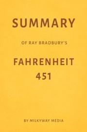 Summary Of Ray Bradbury S Fahrenheit 451 By Milkyway Media
