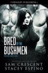 Bred By The Bushmen
