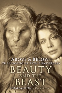 Above & Below: The Unofficial 25th Anniversary Beauty and the Beast Companion