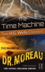 The Time Machine And The Island Of Doctor Moreau - Unabridged