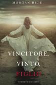 Vincitore, Vinto, Figlio (Di Corone e di Gloria—Libro 8) Book Cover