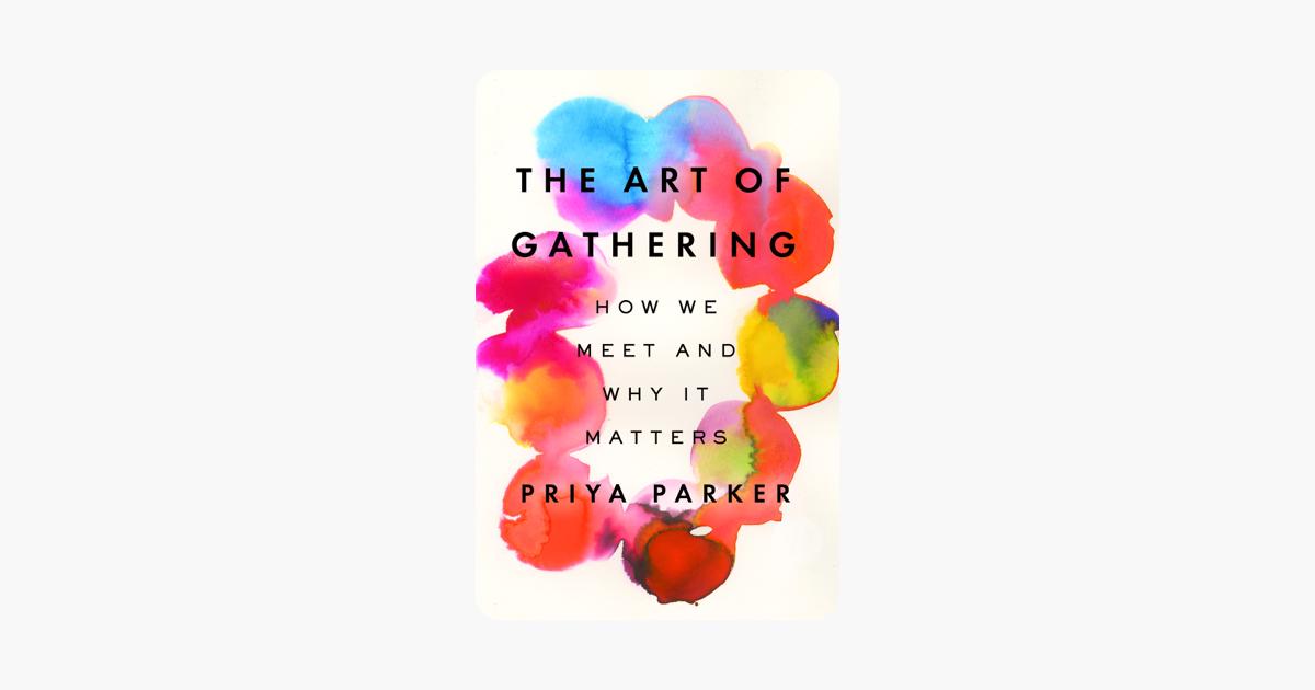 The Art of Gathering - Priya Parker