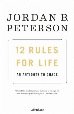 Jordan B. Peterson - 12 Rules for Life book