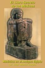 El Libro Secreto De Los Médicos: Medicina En El Antiguo Egipto