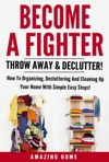 Become A Fighter Throw Away  Declutter
