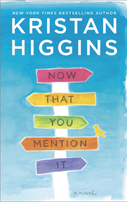 Now That You Mention It - Kristan Higgins book