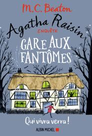 Agatha Raisin enquête 14 - Gare aux fantômes