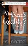 Who Needs Reality