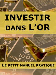 Investir dans l'or : le petit manuel pratique La couverture du livre martien