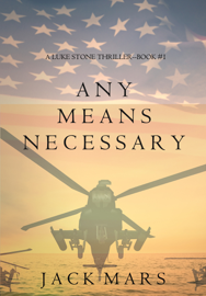 Any Means Necessary (a Luke Stone Thriller—Book #1) - Jack Mars book summary