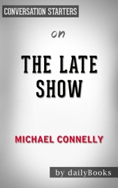THE LATE SHOW BY MICHAEL CONNELLY  CONVERSATION STARTERS