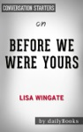 Before We Were Yours By Lisa Wingate  Conversation Starters