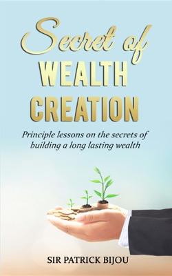 Secret of Wealth Creation