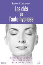 Les clés de l'auto-hypnose