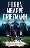 Pogba, Mbappé, Griezmann