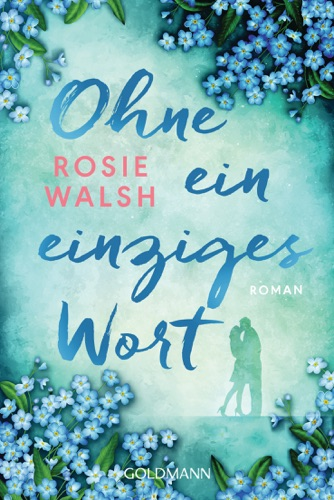 Rosie Walsh - Ohne ein einziges Wort