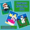 Snowmen Having Fun 2018