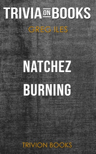 Trivion Books - Natchez Burning by Greg Iles (Trivia-On-Books)