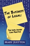 The Business Of Legal The Data-Driven Law Practice