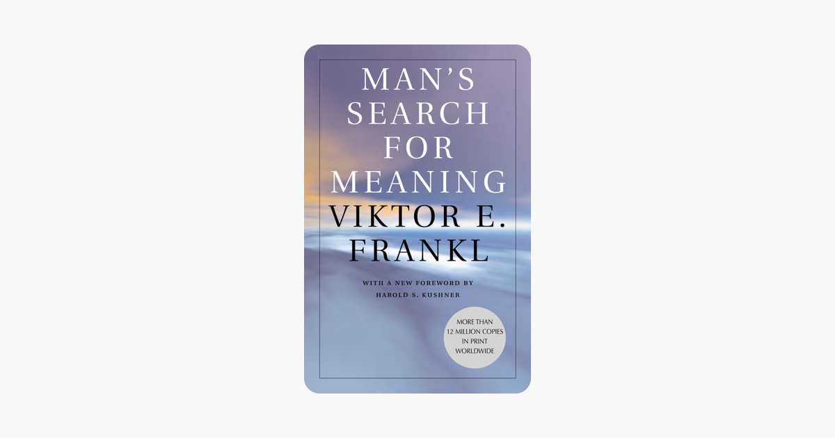 Man's Search for Meaning - Viktor E. Frankl & William J. Winslade