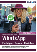WhatsApp - Einsteigen, Nutzen, Umziehen - einfach gelernt!: Ideal für das iPhone