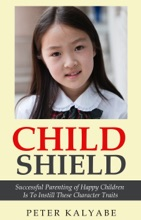 Child Shield: Successful Parenting Of Happy Children Is To Instill These Character Traits